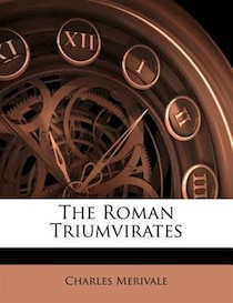 The Roman Triumvirates
