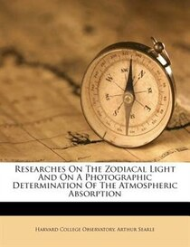 Researches On The Zodiacal Light And On A Photographic Determination Of The Atmospheric Absorption