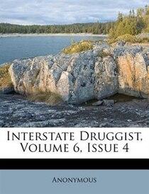 Interstate Druggist, Volume 6, Issue 4