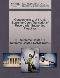 Guggenheim V. U S U.s. Supreme Court Transcript Of Record With Supporting Pleadings