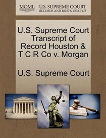 U.s. Supreme Court Transcript Of Record Houston & T C R Co V. Morgan
