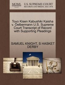 Toyo Kisen Kabushiki Kaisha V. Oelbermann U.s. Supreme Court Transcript Of Record With Supporting Pleadings