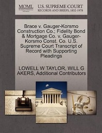 Brace V. Gauger-korsmo Construction Co.; Fidelity Bond & Mortgage Co. V. Gauger-korsmo Const. Co. U.s. Supreme Court Transcript Of Record With Supporting Pleadi