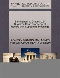 Birmingham V. Graves U.s. Supreme Court Transcript Of Record With Supporting Pleadings