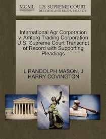 International Agr Corporation V. Amtorg Trading Corporation U.s. Supreme Court Transcript Of Record With Supporting Pleadings