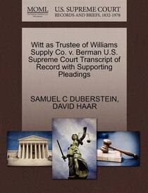 Witt As Trustee Of Williams Supply Co. V. Berman U.s. Supreme Court Transcript Of Record With Supporting Pleadings