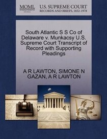 South Atlantic S S Co Of Delaware V. Munkacsy U.s. Supreme Court Transcript Of Record With Supporting Pleadings