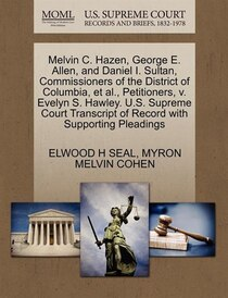 Melvin C. Hazen, George E. Allen, And Daniel I. Sultan, Commissioners Of The District Of Columbia, Et Al, Petitioners, V. Evelyn S. Hawley. U.s. Supreme Court