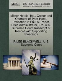 Milner Hotels, Inc, Owner And Operator Of Tyler Hotel, Petitioner, V. Paul A. Porter, Price Administrator, Etc. U.s. Supreme Court Transcript Of Record With Su