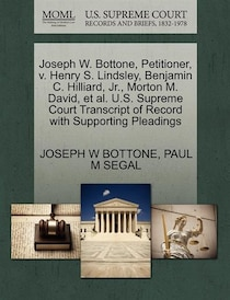 Joseph W. Bottone, Petitioner, V. Henry S. Lindsley, Benjamin C. Hilliard, Jr, Morton M. David, Et Al. U.s. Supreme Court Transcript Of Record With Supporting