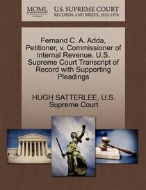 Fernand C.A. Adda, Petitioner, V. Commissioner Of Internal Revenue. U.s. Supreme Court Transcript Of Record With Supporting Pleadings