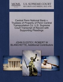 Central Penn National Bank V. Trustees Of Property Of Penn Central Transportation Co. U.s. Supreme Court Transcript Of Record With Supporting Pleadings