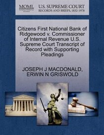 Citizens First National Bank Of Ridgewood V. Commissioner Of Internal Revenue U.s. Supreme Court Transcript Of Record With Supporting Pleadings