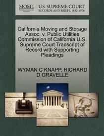 California Moving And Storage Assoc. V. Public Utilities Commission Of California U.s. Supreme Court Transcript Of Record With Supporting Pleadings