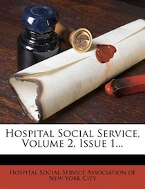 Hospital Social Service, Volume 2, Issue 1.