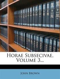 Horae Subsecivae, Volume 3...