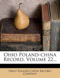 Ohio Poland-china Record, Volume 22.