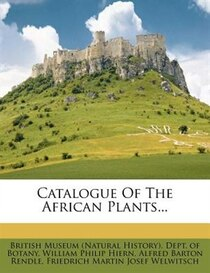 Catalogue Of The African Plants...
