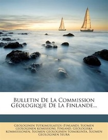 Bulletin De La Commission Geologique De La Finlande.