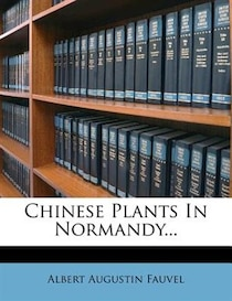 Chinese Plants In Normandy...