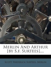 Merlin And Arthur [by S.f. Surtees].