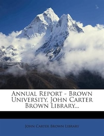Annual Report - Brown University, John Carter Brown Library.