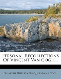 Personal Recollections Of Vincent Van Gogh.