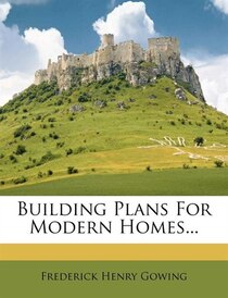 Building Plans For Modern Homes...