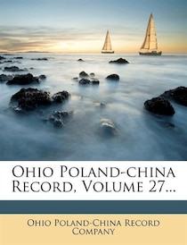 Ohio Poland-china Record, Volume 27.
