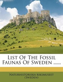 List Of The Fossil Faunas Of Sweden.