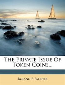 The Private Issue Of Token Coins...
