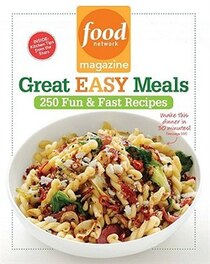 Food Network Magazine Great Easy Meals:250 Fun & Fast Recipes