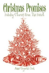 Christmas Promises: Holiday Stories From The Heart