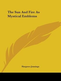 The Sun And Fire As Mystical Emblems
