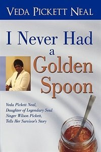 I Never Had a Golden Spoon