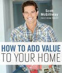 How to Add Value to Your Home by Scott McGillivray