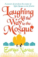 Laughing All The Way To The Mosque by Zarqa Nawaz