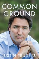 Common Ground by Justin Trudeau