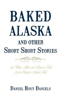 Baked Alaska And Other Short Short Stories