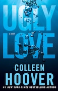 Ugly Love: A Novel by Colleen Hoover