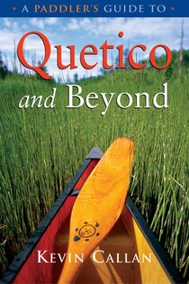 A Paddler''s Guide to Quetico and Beyond