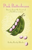 Pink Butterbeans: Stories from the Heart of a Southern Woman