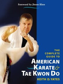 The Complete Guide To American Karate And Tae Kwon Do