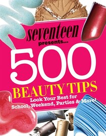 Seventeen 500 Beauty Tips