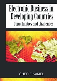 Electronic Business In Developing Countries: Opportunities And Challenges