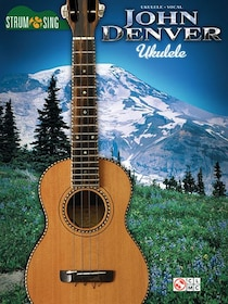 John Denver - Strum & Sing Ukulele