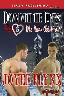 Down With The Tunes [who Needs Christmas? 5] (siren Publishing Classic Manlove)