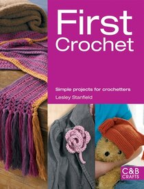 From the first loop to the last seam, First Crochet is the ultimate beginner''''s guide to one of the most popular needlecrafts...