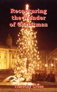 Recapturing The Wonder Of Christmas