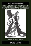 The Little Flower, The Story of Saint Therese of the Child Jesus Study Guide